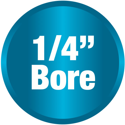 1/4 Inch bore